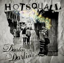 HOTSQUALL<br>Darlin&#8217; Darlin&#8217;