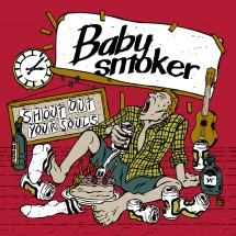 Baby smoker<br>SHOUT OUT YOUR SOULS