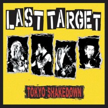 LAST TARGET<br>TOKYO SHAKEDOWN