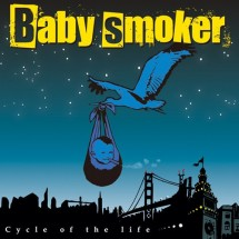 Baby smoker<br>Cycle of the life